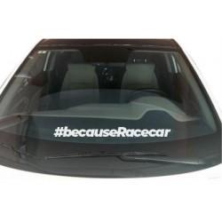 Naklejka na szybę 45cm Because Racecar